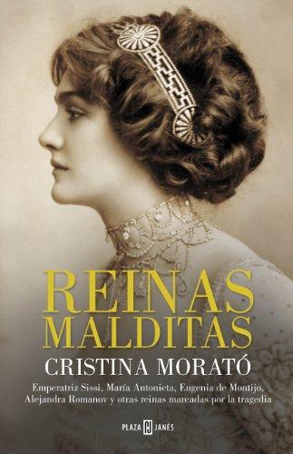 9788401388712: Reinas malditas: Maria Antonieta, Emperatriz Sissi, Eugenia de Montijo, Alejandra Romanov y otras