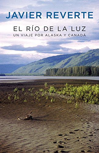 9788401389740: El río de la luz: Un viaje por Alaska y Canadá (OBRAS DIVERSAS)