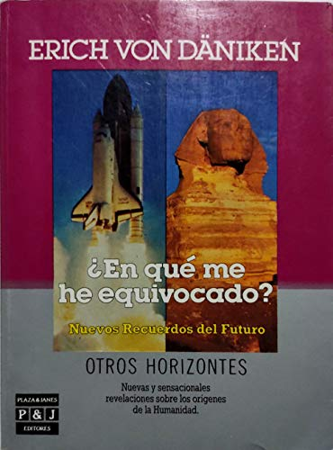 9788401390234: En Que Me He Equivocado? Nuevos Recuerdos Del Futuro/How Have I Gone Wrong? New Memories for the Future (Spanish Edition)
