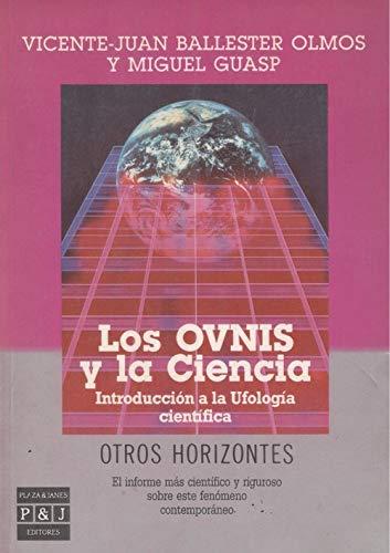 9788401390302: Los OVNIS y la ciencia: Introducción a la Ufología científica (Otros horizontes) (Spanish Edition)