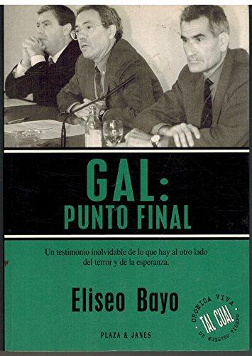 9788401390609: GAL: Punto final (Tal cual : Cronica viva de nuestro tiempo) (Spanish Edition)