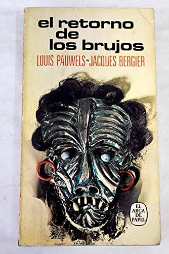El retorno de los brujos: Louis Pauwels /