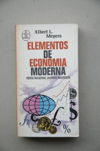9788401410307: Elementos de economía moderna / Albert L. Meyers ; [traducción de Juan G. de Luaces, Luis Racionero]