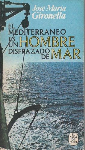 9788401411205: El Mediterráneo es un hombre disfrazado de mar