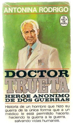 9788401411649: Doctor Trueta: héroe anónimo de dos guerras