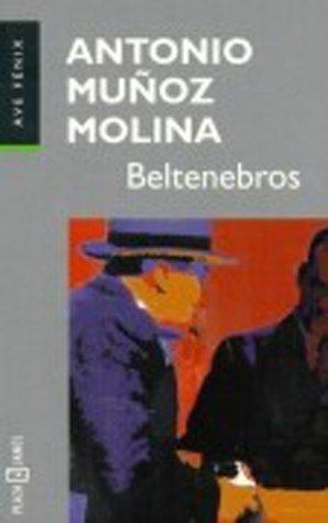 Beltenebras: Munoz Molina, Antonio,
