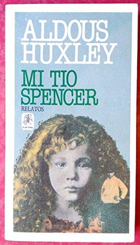 Mi tio Spencer: Aldous Huxley