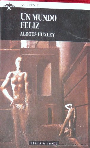 UN Mundo Feliz (Fiction, Poetry & Drama): Huxley