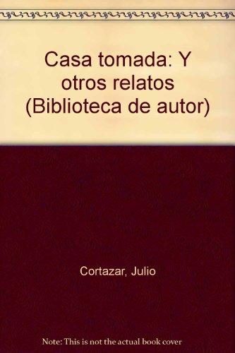 9788401423291: Casa tomada: Y otros relatos (Biblioteca de autor) (Spanish Edition)