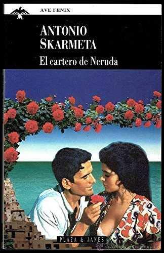9788401423468: El cartero de neruda ave fenix(ardiente paciencia) (Espagnol)