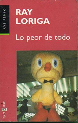 9788401423536: Lo Peor De Todo (Spanish Edition)