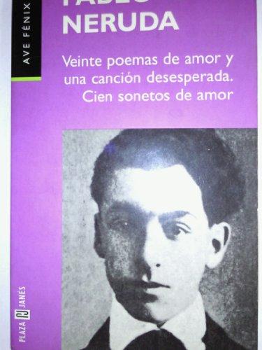 9788401425226: Viente Poemas De Amor Y Una Cancion Desesperada Cien Sonetos De Amor (Ave Fenix) (Spanish Edition)