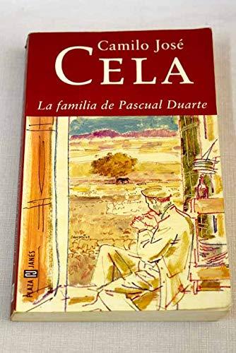 La familia de Pascual Duarte: Cela, Camilo Jose,