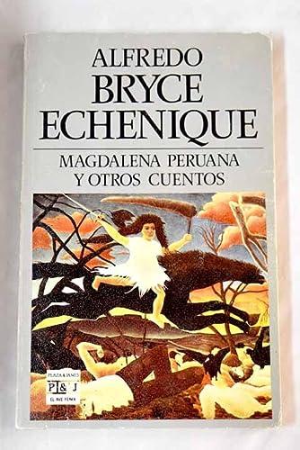 Magdalena peruana y otros relatos: Bryce Echenique, Alfredo