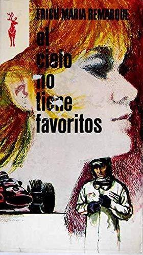 El cielo no tiene favoritos: Erich Remarque