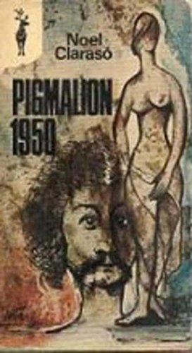Pigmalion 1950, (Libros Reno, [453]) (Spanish Edition): Noel Claraso