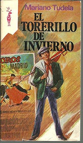 El torerillo de invierno.: Tudela, Mariano.