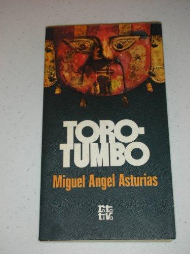 Torotumbo ; La audiencia de los confines: Miguel Angel Asturias