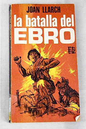 9788401441745: La batalla del Ebro: Morir en el Ebro (Rotativa ; 169) (Spanish Edition)