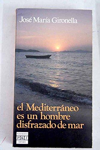 9788401450297: Mediterraneo es un hombre disfrazado de mar, el