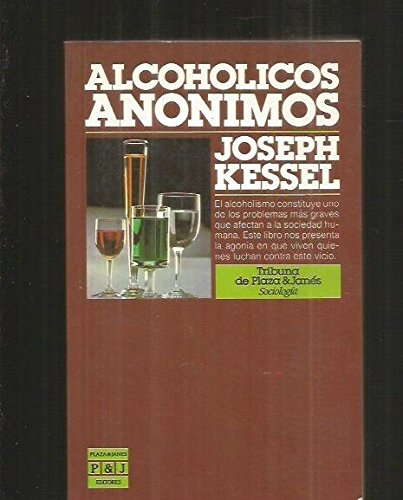 Alcoholicos Anonimos/Alcoholics Anonymous (Spanish Edition) (9788401450686) by Joseph Kessel