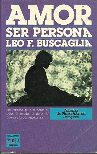 Amor / ser persona: Leo F. Buscaglia
