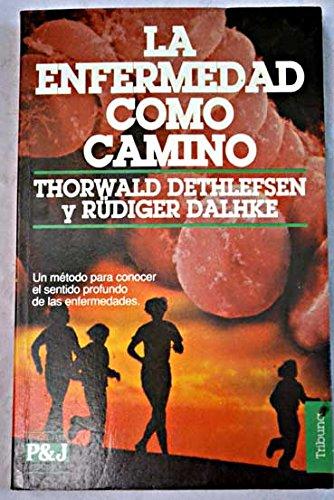9788401451065: La Enfermedad Como Camino (Spanish Edition)