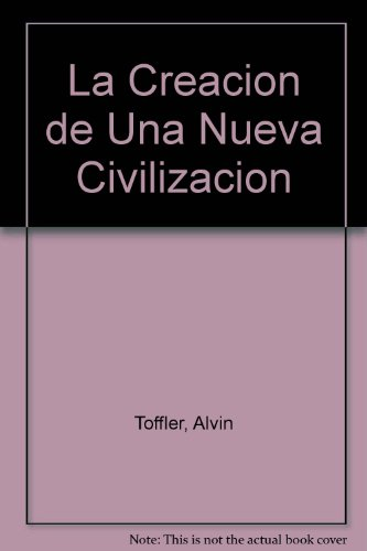 9788401459344: La Creacion de Una Nueva Civilizacion (Spanish Edition)