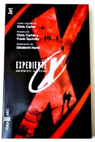 Expedientes X - Combate El Futuro (Spanish Edition) (840146188X) by Carter, Chris; Hand, Elizabeth