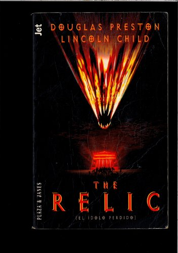 9788401463099: La Reliquia (The Relic): El Idolo Perdido (Spanish Edition)