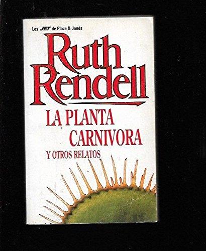 La planta carnivora y otros: RUTH RENDELL