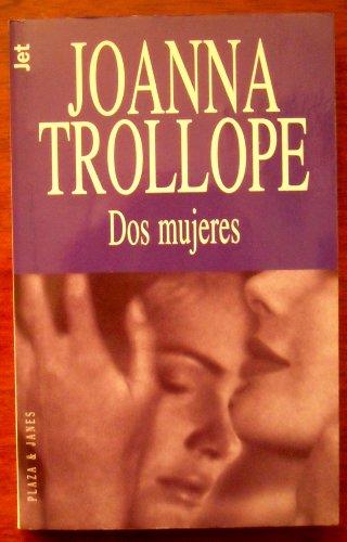 Dos mujeres: JOANNA TROLLOPE