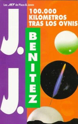 9788401465512: 100.000 Kilometros Tras Los Ovnis (Los Jet De Plaza & Janes) (Spanish Edition)