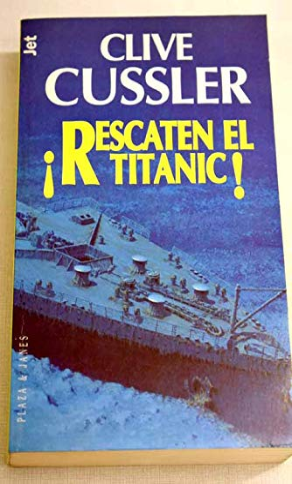 9788401466076: Rescaten el Titanic (Dirk Pitt) (Spanish Edition)