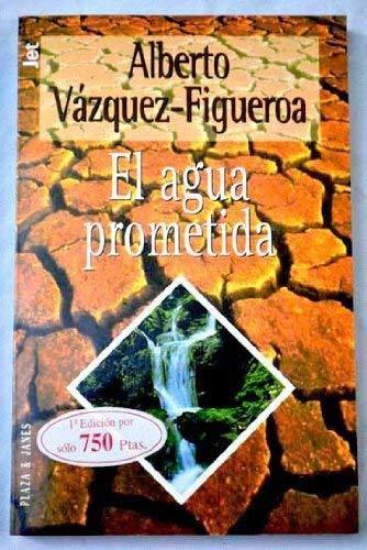 El agua prometida - Alberto Vázquez-Figueroa
