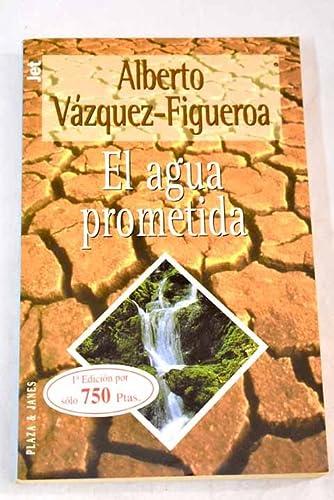 El Agua Prometida: Alberto Vazquez-Fugueroa