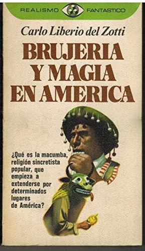 9788401470479: Brujería y magia en América (Realismo fantástico ; 47) (Spanish Edition)