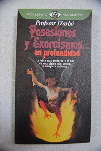 POSESIONES Y EXORCISMOS EN PROFUNDIDAD.: Profesor D'arbó