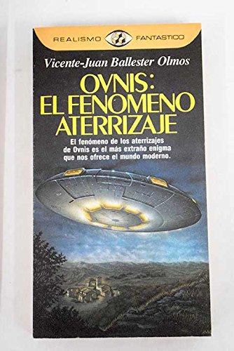 OVNIS EL FENOMENO ATERRIZAJE: VICENTE JUAN BALLESTER