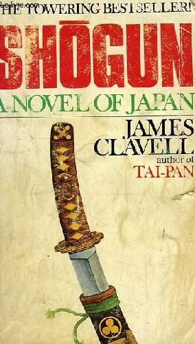 Shogun: A Novel of Japan: Clavell, James: