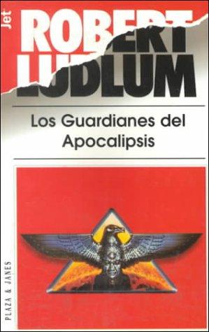 Guardianes Del Apocalipsis/ Guardians of the Apocalypse (Spanish Edition): Ludlum, Robert