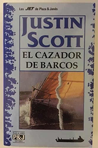 El cazador de barcos: Justin Scott