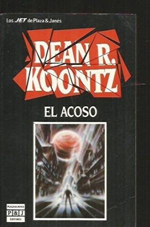 Acoso, El (Spanish Edition): Koontz, Dean R.