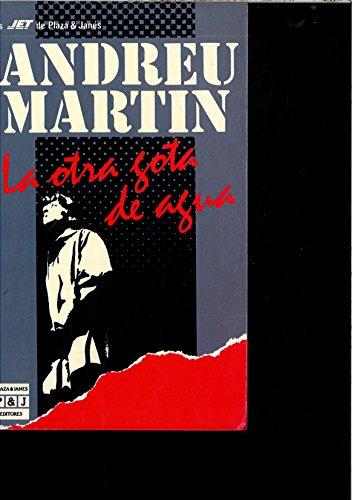 LA OTRA GOTA DE AGUA: ANDREU MARTIN
