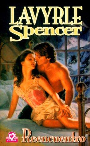 Reencuentro (Spanish Language Edition): LaVyrle Spencer