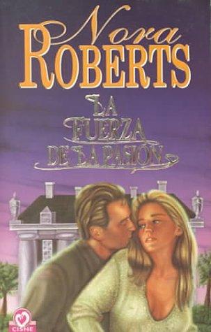 La fuerza de la pasión: Roberts,Nora