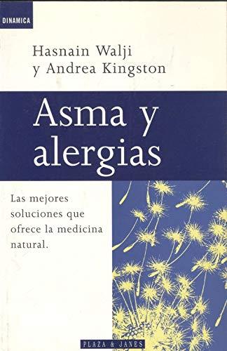 Asma y Alergias. La mejores soluciones que: Hasnain Walji /
