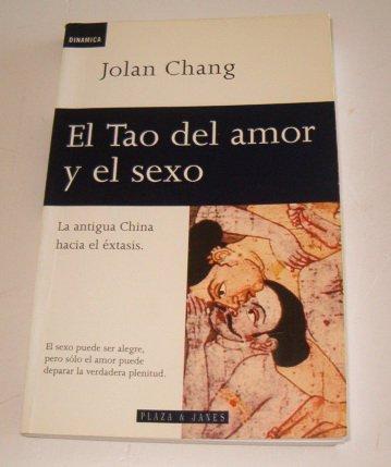 El Tao del Amor y El Sexo (Spanish Edition) (9788401520488) by Chang, Jolan