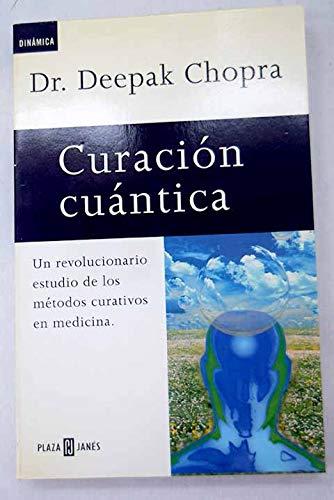Curacion Cuantica: Deepak Chopra