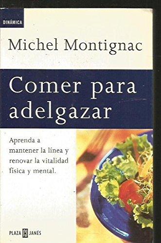 9788401520648: Comer Para Adelgazar: Aprenda a Mantener La Linea Y Renovar La Vitalidad Fisica Y Mental